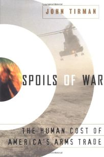Spoils of War: The Human Cost of Americas Arms Trade