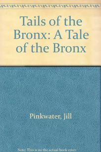 Tails of the Bronx: A Tale of the Bronx