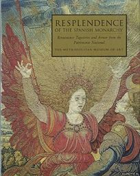 Resplendence of the Spanish Monarchy: Renaissance Tapestries and Armor from the Patrimonio Nacional