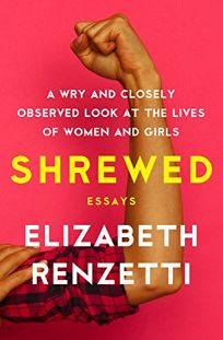 Shrewed: A Wry and Closely Observed Look at the Lives of Women and Girls