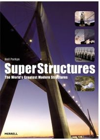 SUPERSTRUCTURES: The Worlds Greatest Modern Structures