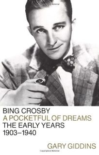 Bing Crosby: Pocketful of Dreams--The Early Years
