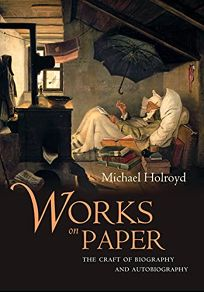 WORKS ON PAPER: The Craft of Biography and Autobiography Writing