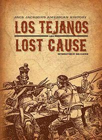 Jack Jackson's American History: Los Tejanos and Lost Cause