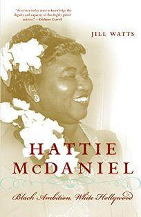Hattie McDaniel: Black Ambition