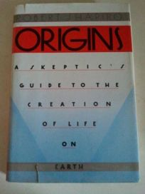 Origins: A Skeptics Guide to the Creation of Life on Earth