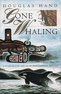 Gone Whaling: A Search for Orcas in Northwest Waters