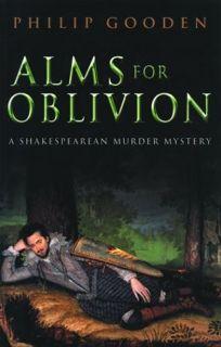 ALMS FOR OBLIVION: A Shakespearean Murder Mystery