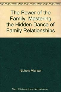 The Power of the Family: Mastering the Hidden Dance of Family Relationships