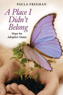 A Place I Didnt Belong: Hope for Adoptive Moms