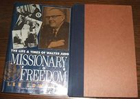 Missionary for Freedom: The Life and Times of Walter Judd