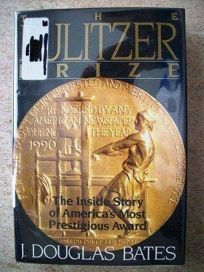 The Pulitzer Prize: The Inside Story of Americas Most Prestigious Award