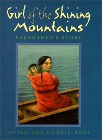Girl of the Shining Mountains: Sacagaweas Story