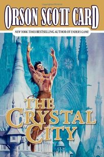 THE CRYSTAL CITY: Tales of Alvin Maker VI