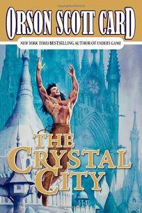 THE CRYSTAL CITY: Tales of Alvin Maker VI