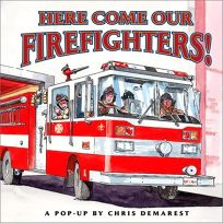 Here Come Our Firefighters!: A Pop-Up Book