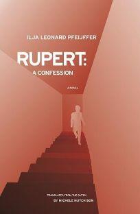 Rupert: A Confession
