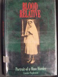 Blood Relative: Portrait of a Mass Murder