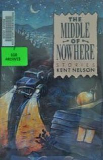 The Middle of Nowhere: Stories