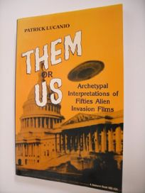 Them or Us: Archetypal Interpretations of Fifties Alien Invasion Films