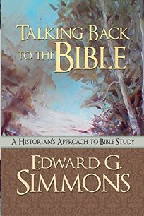 Talking Back to the Bible: A Historian's Approach to Bible Study