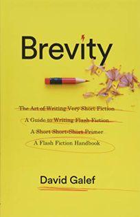 Nonfiction Book Review: Brevity: A Flash Fiction Handbook by David Galef. Columbia Univ, $25 trade paper (160p) ISBN 978-0-231-17969-0