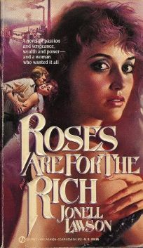 Roses Are for Rich