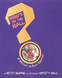 Whos in the Hall?: A Mystery in Four Chapters