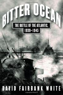 Bitter Ocean: The Battle of the Atlantic