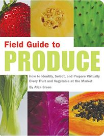 Field Guide to Produce: How to Identify