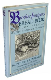 Brother Junipers Bread Book: Slow Rise as Method and Metaphor