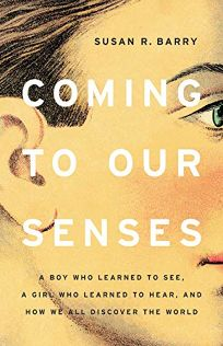 Coming to Our Senses: A Boy Who Learned to See