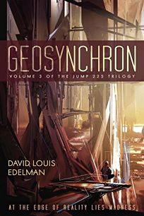 Geosynchron: Volume 3 of the Jump 225 Trilogy