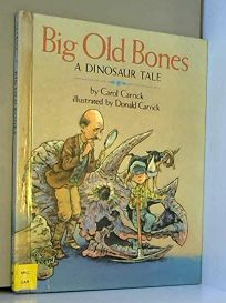 Big Old Bones: A Dinosaur Tale