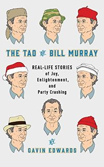 The Tao of Bill Murray: Real-Life Stories of Joy