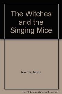 The Witches and the Singing Mice