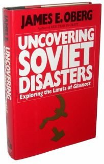 Uncovering Soviet Disasters: Exploring the Limits of Glasnost