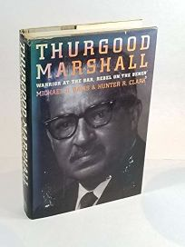 Thurgood Marshall: Warrior at the Bar
