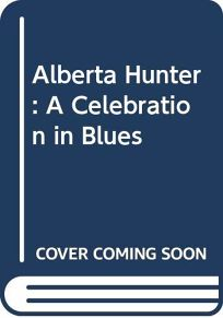 Alberta Hunter: A Celebration in Blues