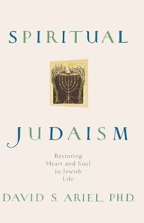 Spiritual Judaism: Restoring Heart and Soul to Jewish Life