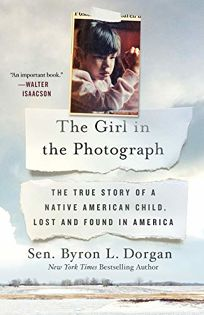 The Girl in the Photograph: The True Story of a Native American Child