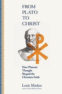 From Plato to Christ: How Platonic Thought Shaped the Christian Faith
