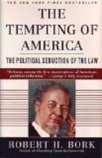 The Tempting of America: The Political Seduction of the Law