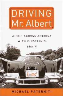 Driving Mr. Albert: A Trip Across America with Einsteins Brain