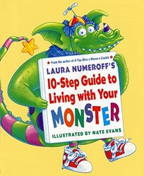 LAURA NUMEROFFS 10-STEP GUIDE TO LIVING WITH YOUR MONSTER