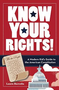 Know Your Rights! A Modern Kid's Guide to the American Constitution