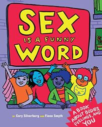 Sex Is a Funny Word: A Book About Bodies
