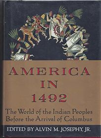 America in 1492: The World of the Indian Peoples Before the Arrival of Columbus