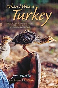 When I Was a Turkey: Based on the PBS Documentary My Life as a Turkey