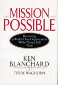 Mission Possible: Becoming a World-Class Organization While Theres Still Time